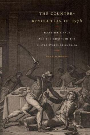 The Counter-Revolution of 1776: Slave Resistance and the Origins of the United States of America Book Pdf ePub