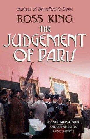 The Judgement of Paris: Manet, Meissonier and An Artistic Revolution