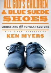 All God's Children and Blue Suede Shoes: Christians and Popular Culture Pdf Book