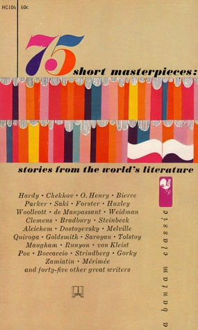 75 Short Masterpieces: Stories from the World's Literature