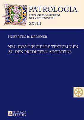 Neu Identifizierte Textzeugen Zu Den Predigten Augustins