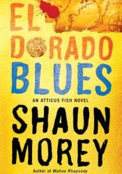 El Dorado Blues (An Atticus Fish Novel, #2). Pdf Book