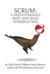 Scrum: a Breathtakingly Brief and Agile Introduction Book Pdf