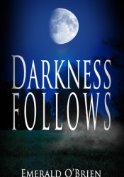 Darkness Follows (Darkness Follows #1) Pdf Book