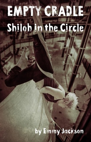 Empty Cradle: Shiloh in the Circle (Empty Cradle, #2)