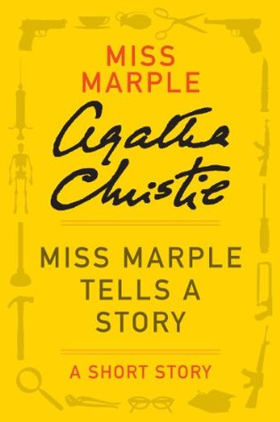 Miss Marple Tells a Story: A Short Story