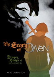 The Story of Owen: Dragon Slayer of Trondheim (The Story of Owen, #1) Pdf Book