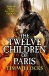 The Twelve Children of Paris (Tannhauser Trilogy, #2)