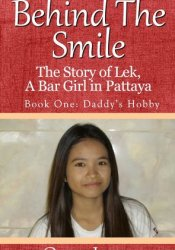 Daddy's Hobby (Behind The Smile: The Story of Lek, A Thai Bar Girl in Pattaya #1) Pdf Book