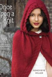 Once Upon a Knit: 28 Grimm and Glamorous Fairy-Tale Projects Pdf Book