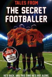 Tales from the Secret Footballer Book Pdf