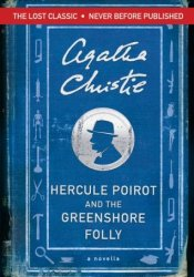 Hercule Poirot and the Greenshore Folly (Hercule Poirot Mysteries) Pdf Book