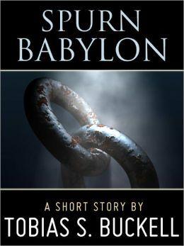 Spurn Babylon