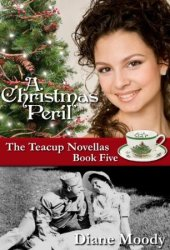 A Christmas Peril (The Teacup Novellas #5) Pdf Book