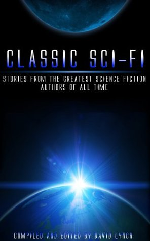 Classic Sci-Fi - Stories from the Greatest Science Fiction Authors of All Time