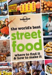 The World's Best Street Food: Where to find it and how to make it (General Pictorial) Pdf Book