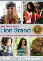 New Favorites from Lion Brand: 15 Free Knitting Patterns for Scarves, Afghans and More Pdf Book