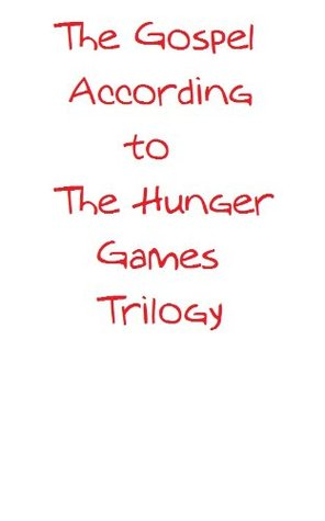 """The Gospel According to """"The Hunger Games"""" Trilogy"""