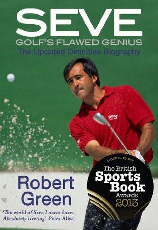 Seve: Golf's Flawed Genius