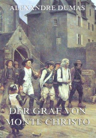 Der Graf von Monte Christo: Voll Illustrierte und biographisch kommentierte Gesamtausgabe