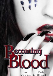Becoming Blood (The Becoming, #3) Pdf Book