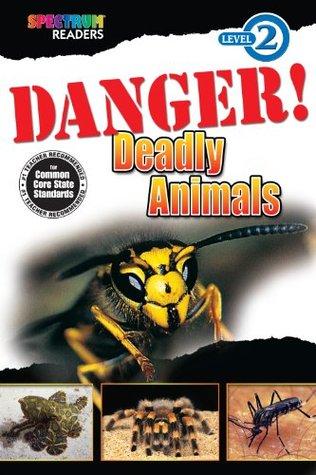 Danger! Deadly Animals