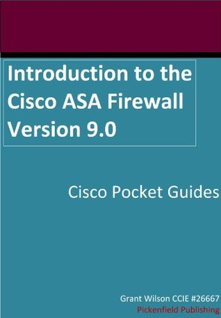 Introduction to the Cisco ASA Firewall Version 9.0