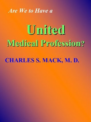 Are We to Have a United Medical Profession? : Homeopathy