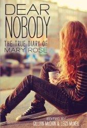 Dear Nobody: The True Diary of Mary Rose Book Pdf