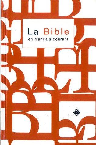 La Bible en français courant avec notes, avec les livres deutérocanoniques (Bible d'Alexandrie)