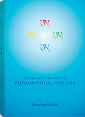 The Precious Treasury of Philosophical Systems: A Treatise Elucidating the Meaning of the Entire Range of Buddhist Teachings