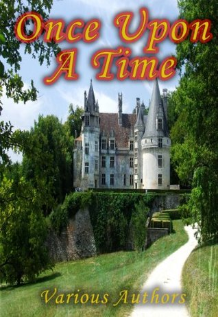 Once Upon A Time : A Collection of the Original Fairy Tales Referenced in the First Season of the Hit Television Show