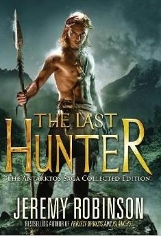 The Last Hunter: Collected Edition (Antarktos Saga, #1-5)