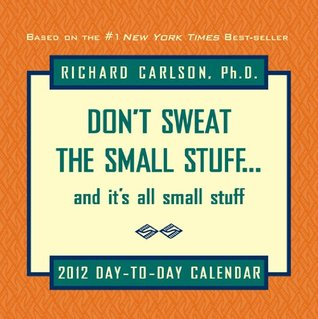 Don't Sweat The Small Stuff 2012 Day-to-Day Calendar
