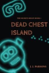 Dead Chest Island (The Secrets Begin #1)