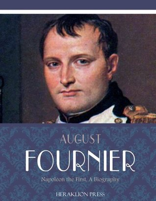 Napoleon the First, a Biography