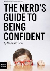 The Nerd's Guide to Being Confident Pdf Book