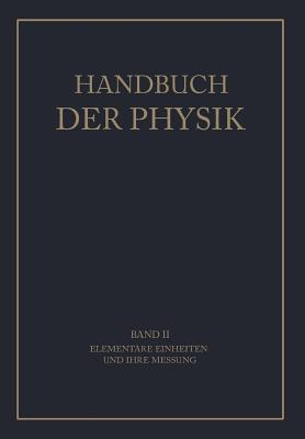 Handbuch der Physik, Band II: Elementare Einheiten und ihre Messung