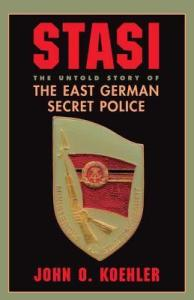 Stasi  The Untold Story Of The East German Secret Police by John O     Stasi  The Untold Story Of The East German Secret Police by John O  Koehler