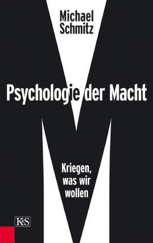 Psychologie der Macht: Kriegen, was wir wollen