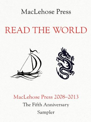 Read The World: The MacLehose Press Fifth Anniversary Sampler