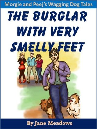 The Burglar with Very Smelly Feet: A Beautifully Illustrated Children's Book A Humorous Story of Friendship