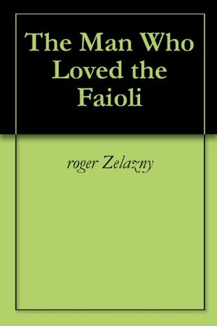 The Man Who Loved the Faioli