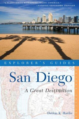 Explorer's Guide San Diego: A Great Destination (Second Edition)