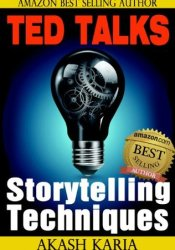 TED Talks Storytelling: 23 Storytelling Techniques from the Best TED Talks Pdf Book