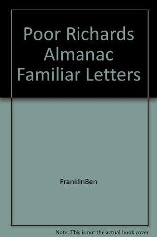 Poor Richard's Almanac & Familiar Letters