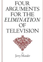 Four Arguments for the Elimination of Television Pdf Book