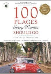 100 Places Every Woman Should Go Pdf Book