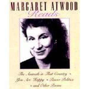 Margaret Atwood Reads: The Animals in That Country / You Are Happy / Power Politics and Other Poems