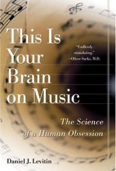 This Is Your Brain on Music: The Science of a Human Obsession Pdf Book